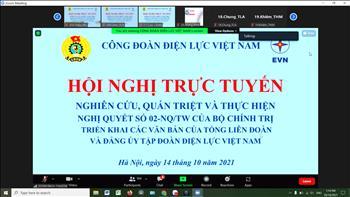 Công đoàn Công ty Truyền tải điện 4 học tập, quán triệt Nghị quyết 02-NQ/TW ngày 12/6/2021 của Bộ Chính trị về đổi mới tổ chức và hoạt động của Công đoàn Việt Nam trong tình hình mới
