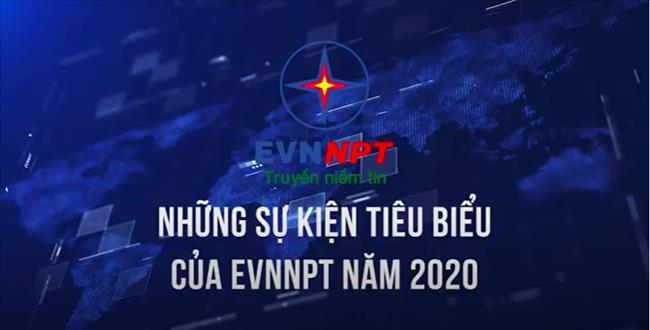 Những sự kiện tiêu biểu của EVNNPT trong năm 2020