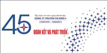 Clip Kỷ niệm 45 năm ngày thành lập Công ty Truyền tải điện 4 (15/9/1976 - 15/9/2021)